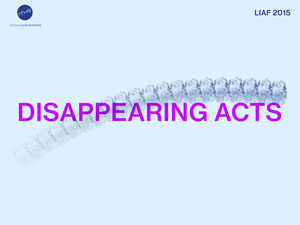 LIAF 2015 – Disappearing Acts