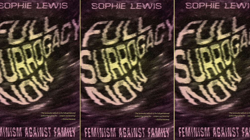 booksvscigarettes – Full Surrogacy Now: Feminism Against Family